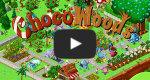Choco Woods Video